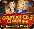 Gourmet Chef Challenge: Around the World igra