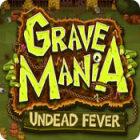Grave Mania: Undead Fever igra