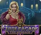 Grim Facade: The Message igra