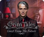 Grim Tales: Guest From The Future igra