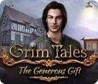 Grim Tales: The Generous Gift igra