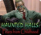 Haunted Halls: Fears from Childhood igra