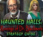 Haunted Halls: Revenge of Doctor Blackmore Strategy Guide igra