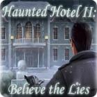 Haunted Hotel II: Believe the Lies igra
