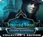 Haunted Hotel: Death Sentence Collector's Edition igra