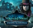 Haunted Hotel: Death Sentence igra