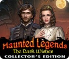 Haunted Legends: The Dark Wishes Collector's Edition igra