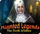 Haunted Legends: The Dark Wishes igra
