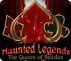 Haunted Legends: The Queen of Spades igra