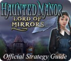 Haunted Manor: Lord of Mirrors Strategy Guide igra