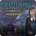 Haunted Manor: Lord of Mirrors igra