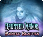 Haunted Manor: Painted Beauties Collector's Edition igra