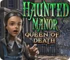 Haunted Manor: Queen of Death igra