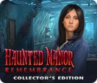 Haunted Manor: Remembrance Collector's Edition igra