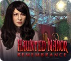 Haunted Manor: Remembrance igra