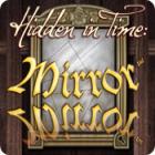 Hidden in Time: Mirror Mirror igra