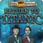 Hidden Mysteries: Return to Titanic igra