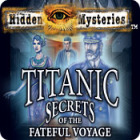 Hidden Mysteries: The Fateful Voyage - Titanic igra