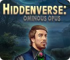 Hiddenverse: Ominous Opus igra