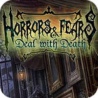 Horrors And Fears: Deal With Death igra