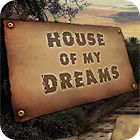 House of My Dreams igra