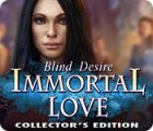 Immortal Love: Blind Desire Collector's Edition igra