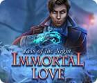 Immortal Love: Kiss of the Night igra