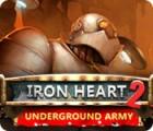 Iron Heart 2: Underground Army igra