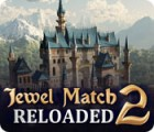 Jewel Match 2: Reloaded igra