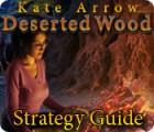 Kate Arrow: Deserted Wood Strategy Guide igra