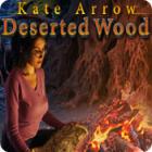 Kate Arrow: Deserted Wood igra