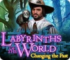 Labyrinths of the World: Changing the Past igra