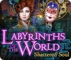 Labyrinths of the World: Shattered Soul igra
