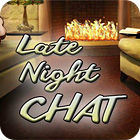 Late Night Chat igra