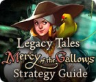 Legacy Tales: Mercy of the Gallows Strategy Guide igra