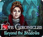 Love Chronicles: Beyond the Shadows igra
