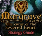 Margrave: The Curse of the Severed Heart Strategy Guide igra