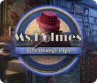 Ms. Holmes: Five Orange Pips igra