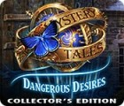 Mystery Tales: Dangerous Desires Collector's Edition igra