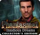 Phantasmat: Insidious Dreams Collector's Edition igra