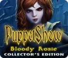 PuppetShow: Bloody Rosie Collector's Edition igra