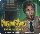 PuppetShow: Fatal Mistake Collector's Edition igra