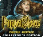 PuppetShow: Poetic Justice Collector's Edition igra