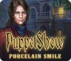 PuppetShow: Porcelain Smile igra