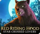 Red Riding Hood: Star-Crossed Lovers igra