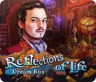 Reflections of Life: Dream Box igra