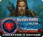 Reflections of Life: Hearts Taken Collector's Edition igra