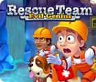 Rescue Team: Evil Genius igra