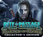 Rite of Passage: The Sword and the Fury Collector's Edition igra