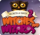 Secrets of Magic 2: Witches and Wizards igra